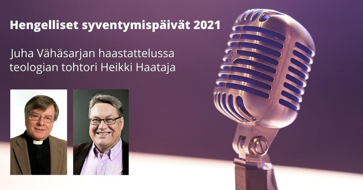 Syventymispäivien radiohaastattelussa Heikki Haataja
